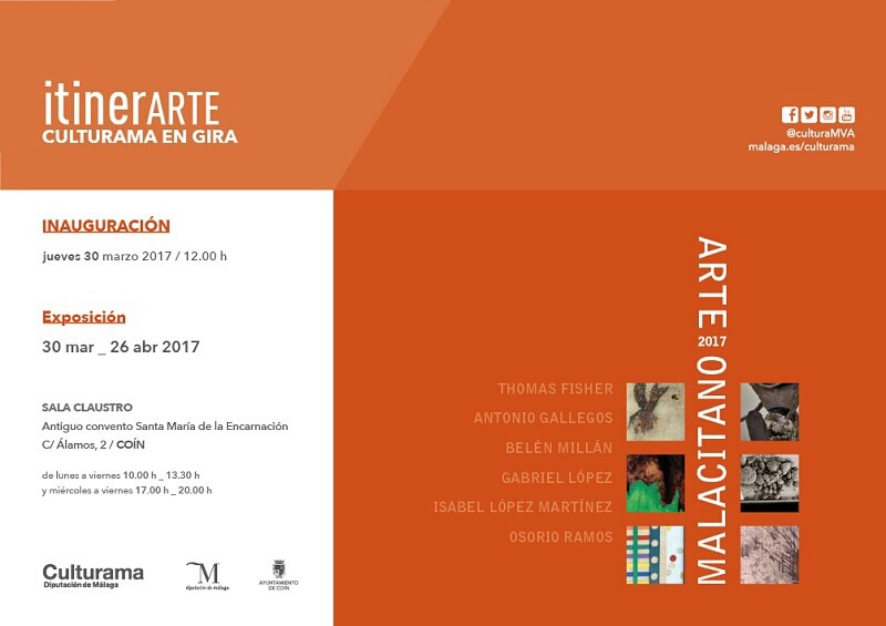Collective Show – Culturama en Gira – Arte Malacitano – Antiguo Convento Santa Maria de La Encarnacion, Coin and Cuevas, Malaga, March-April and July-August 2017